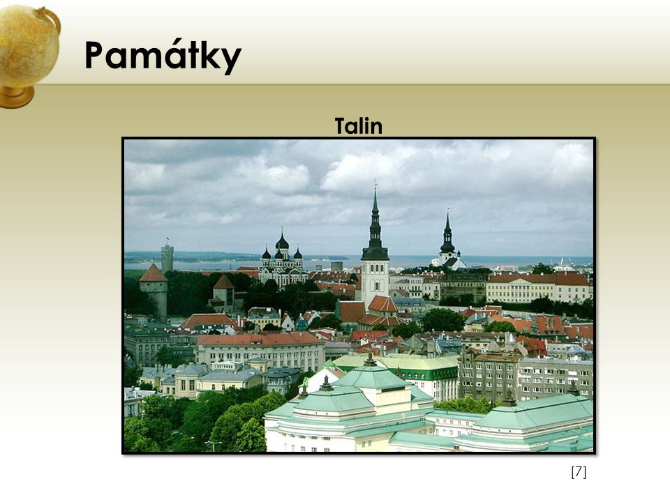 Památky Talin Vložte obrázek některého z turisticky zajímavých míst země. [7]
